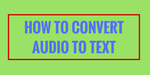 how-to-convert-audio-to-text